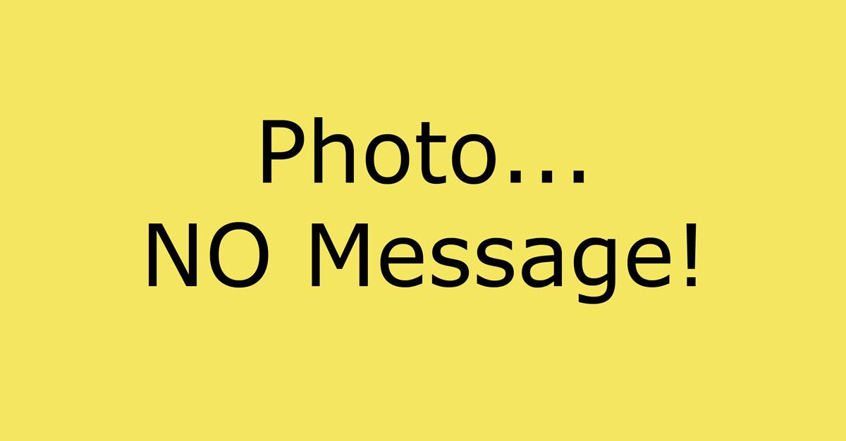 Photo... NO Message! by Efrem Raimondi