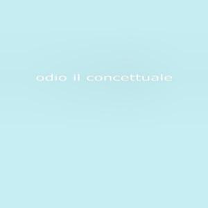 © Efrem Raimondi - odio il concettuale