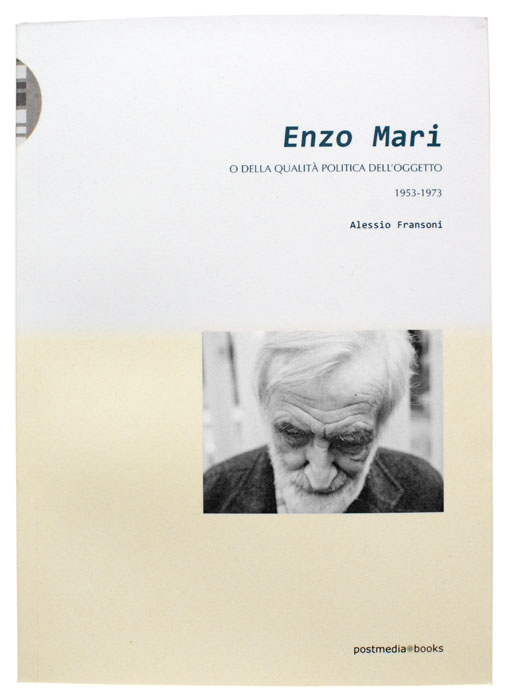 Enzo Mari by Efrem Raimondi - postmedia books -All Rights Reserved